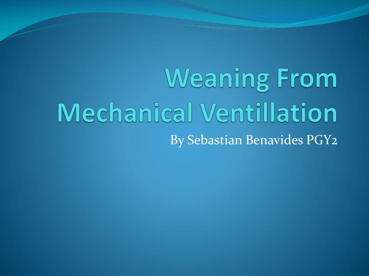weaning from mechanical ventillation n.