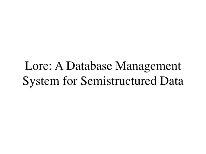 lore a database management system for semistructured data