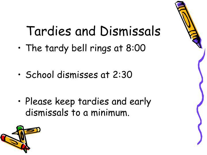 Tardies and Dismissals
