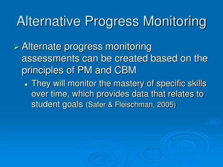Alternative Progress Monitoring