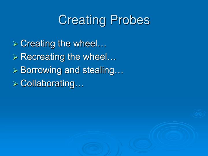 Creating Probes