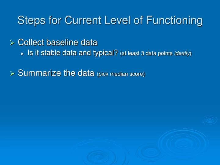 Steps for Current Level of Functioning