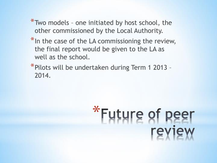 Two models – one initiated by host school, the other commissioned by the Local Authority.