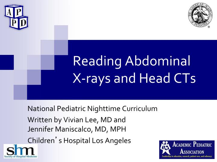 reading abdominal x rays and head cts n.