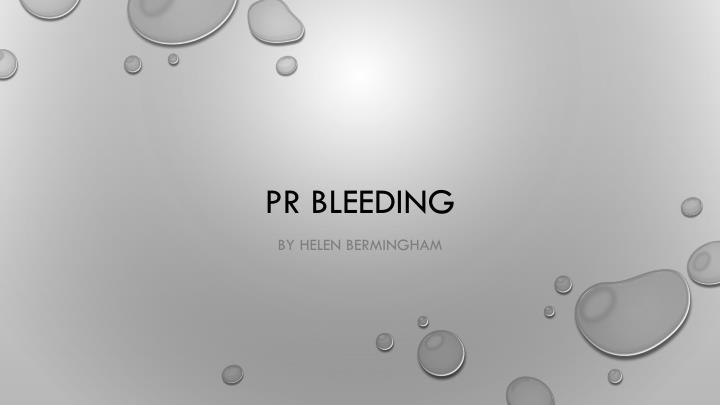pr bleeding