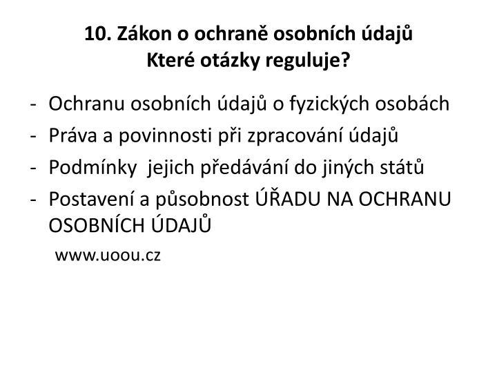 10. Zákon o ochraně osobních údajů