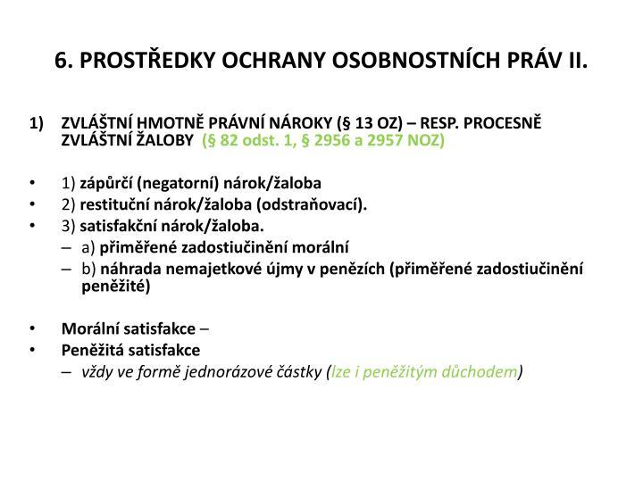 6. PROSTŘEDKY OCHRANY OSOBNOSTNÍCH PRÁV II.