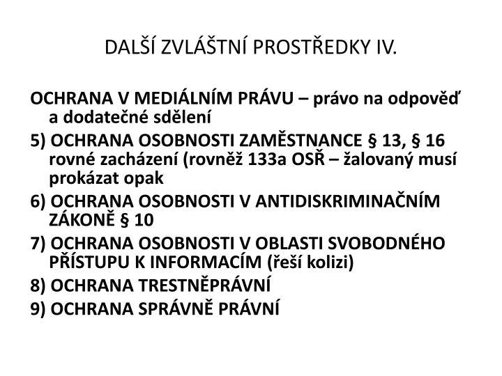 DALŠÍ ZVLÁŠTNÍ PROSTŘEDKY IV.