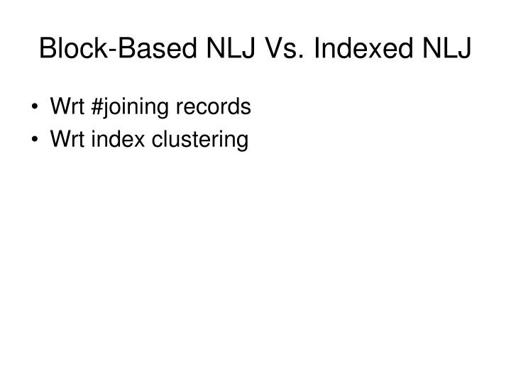Block-Based NLJ Vs. Indexed NLJ