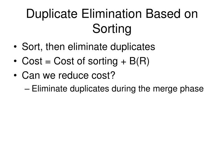 Duplicate Elimination Based on Sorting