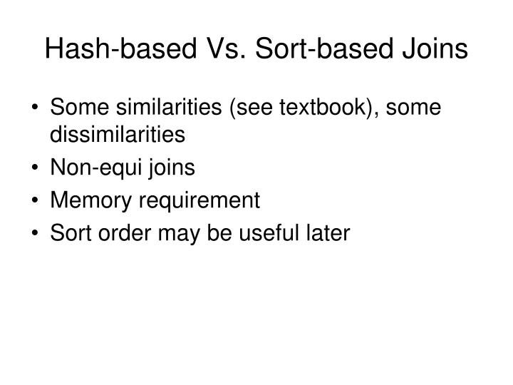 Hash-based Vs. Sort-based Joins