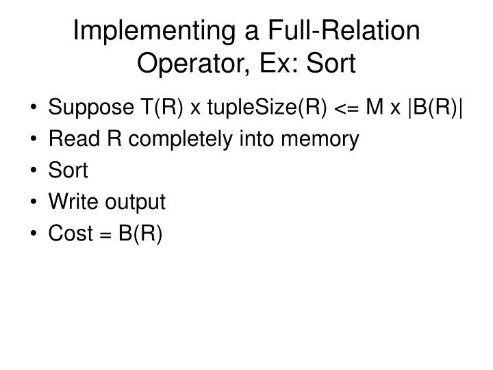 Implementing a Full-Relation Operator, Ex: Sort