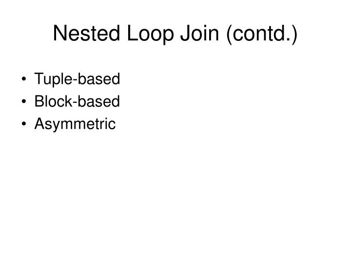 Nested Loop Join (contd.)