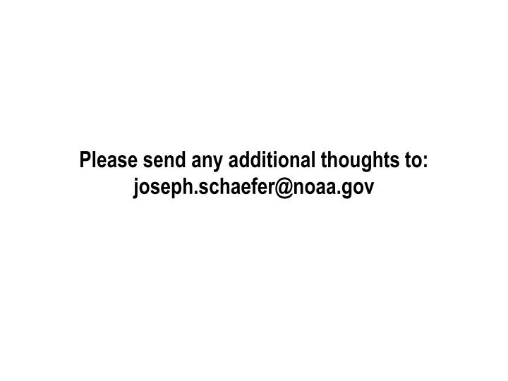 Please send any additional thoughts to: