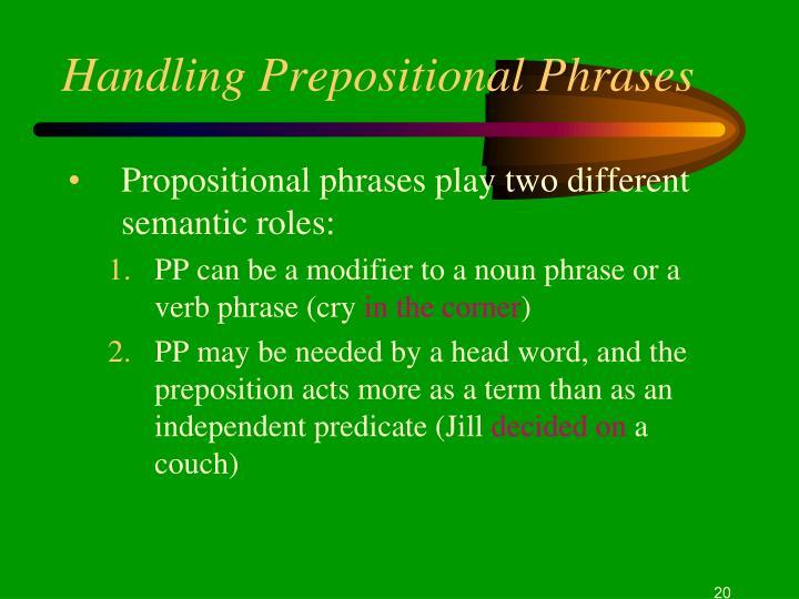 Handling Prepositional Phrases