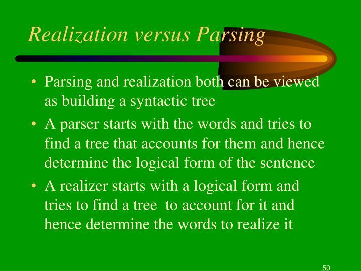 Realization versus Parsing