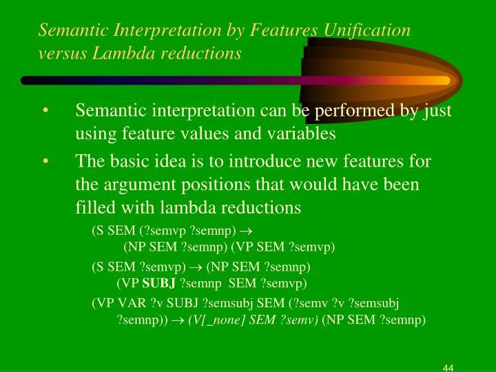 Semantic Interpretation by Features Unification