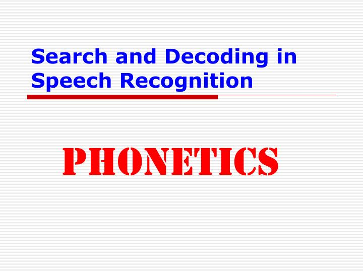 search and decoding in speech recognition n.