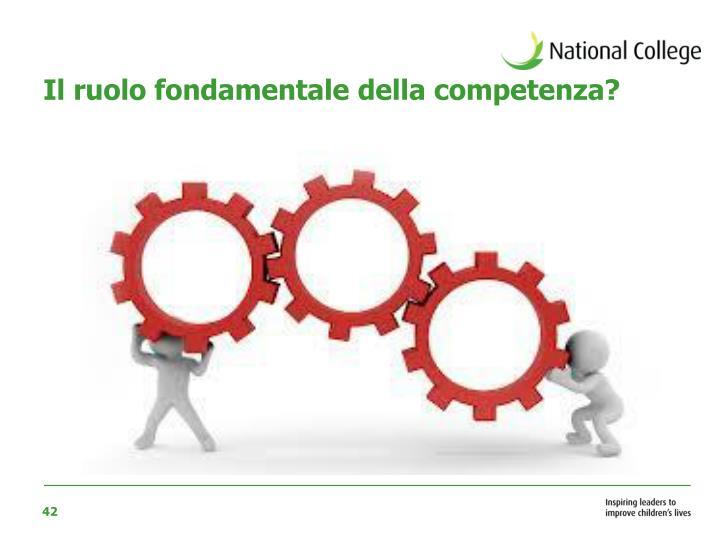 Il ruolo fondamentale della competenza?