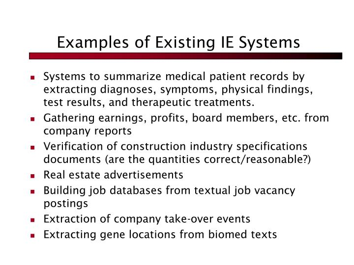 Examples of Existing IE Systems