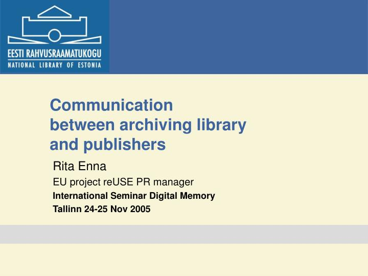 Communication between archiving library and publishers