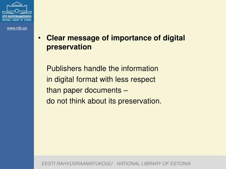 Clear message of importance of digital preservation