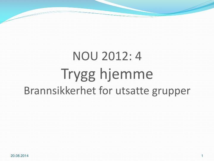 nou 2012 4 trygg hjemme brannsikkerhet for utsatte grupper n.