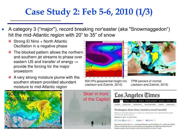 Case Study 2: Feb 5-6, 2010 (1/3)