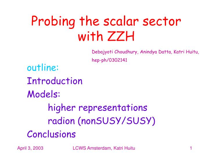 probing the scalar sector with zzh n.