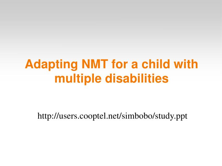adapting nmt for a child with multiple disabilities n.