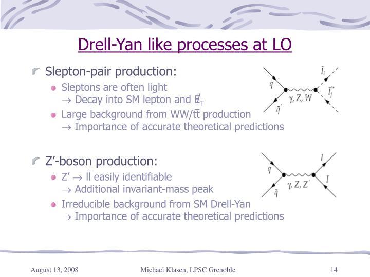 Drell-Yan like processes at LO