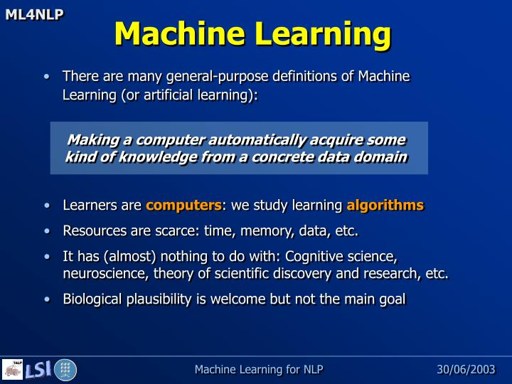 There are many general-purpose definitions of Machine Learning (or artificial learning):