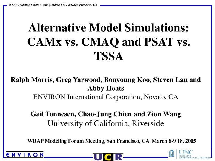 alternative model simulations camx vs cmaq and psat vs tssa n.