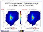 mrpo large source episode average so4 psat versus zero out