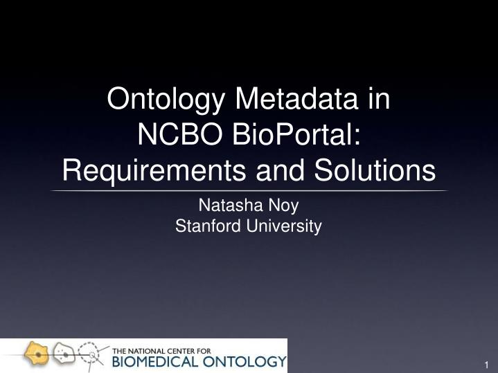 Ontology metadata in ncbo bioportal requirements and solutions