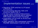 implementation issues contd