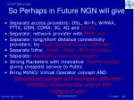 so perhaps in future ngn will give