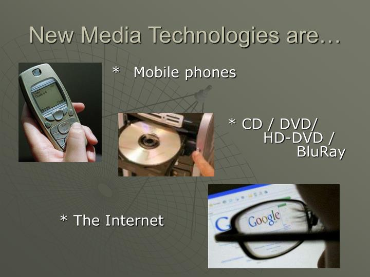 New Media Technologies are…