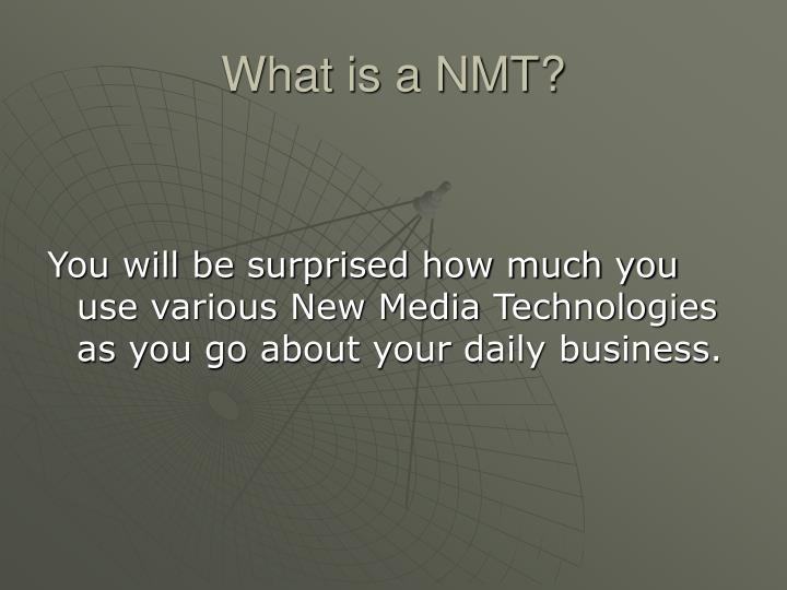What is a nmt
