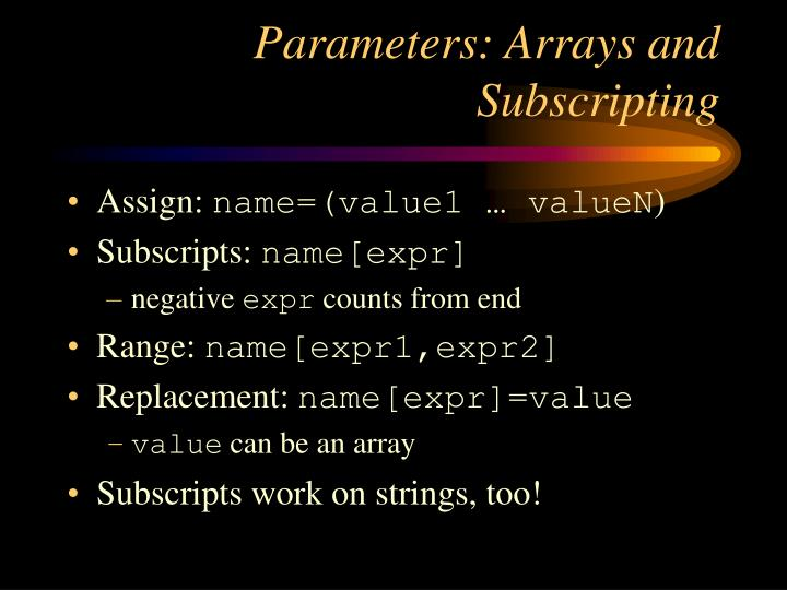 Parameters: Arrays and Subscripting