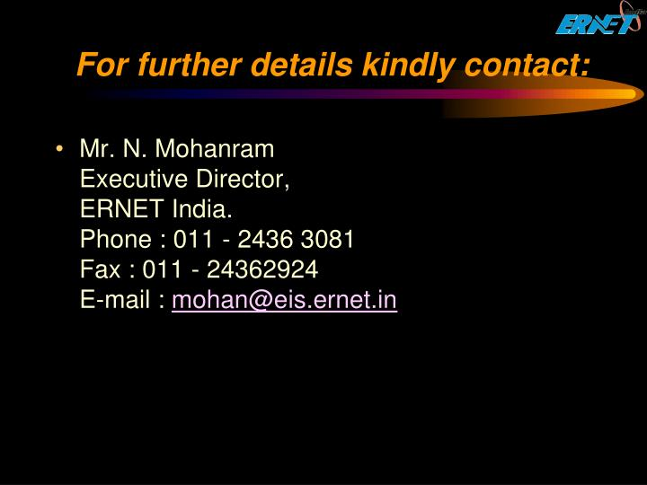 For further details kindly contact: