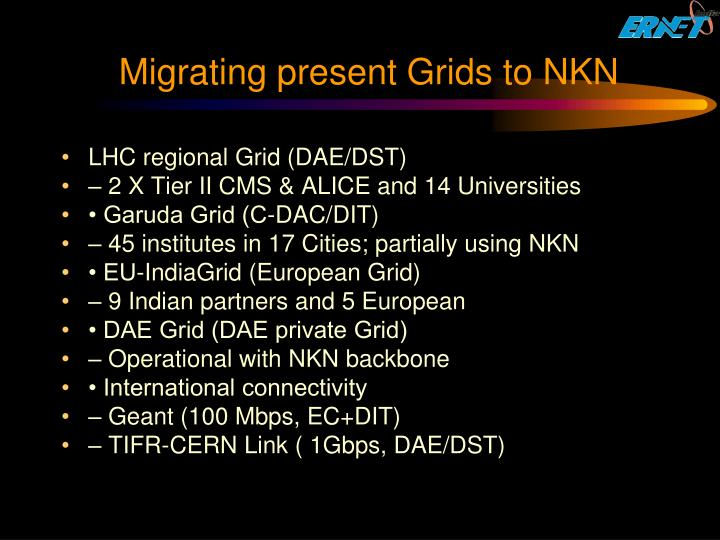 Migrating present Grids to NKN
