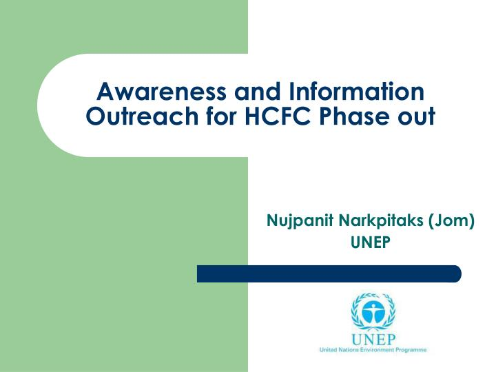Awareness and information outreach for hcfc phase out