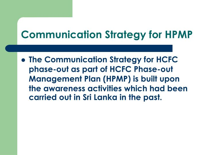 Communication Strategy for HPMP
