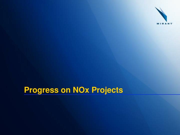 Progress on NOx Projects