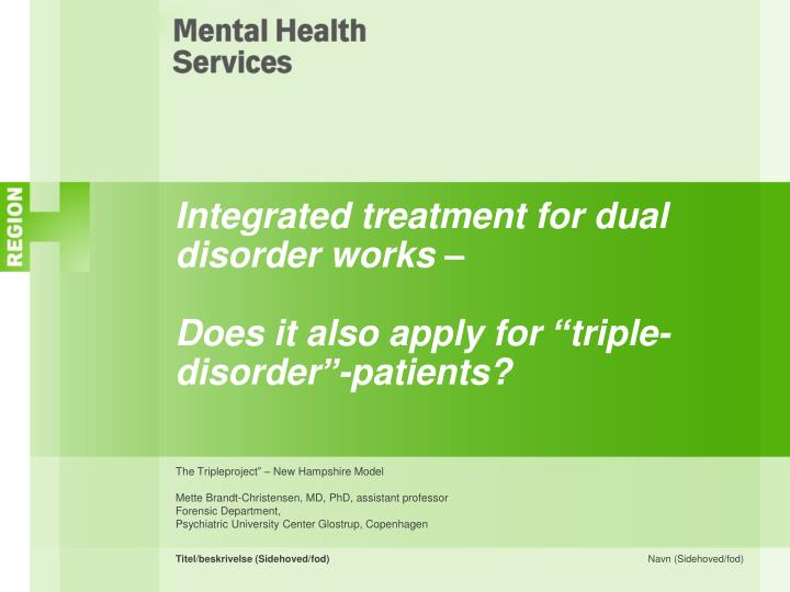 Integrated treatment for dual disorder works does it also apply for triple disorder patients