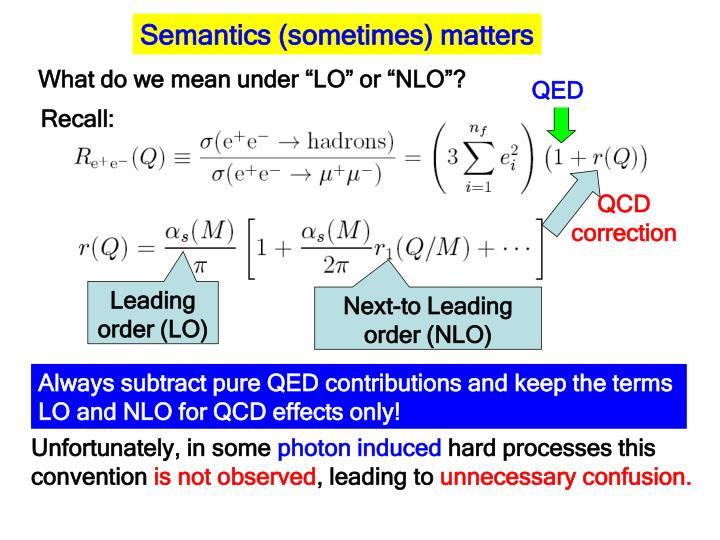 Semantics (sometimes) matters