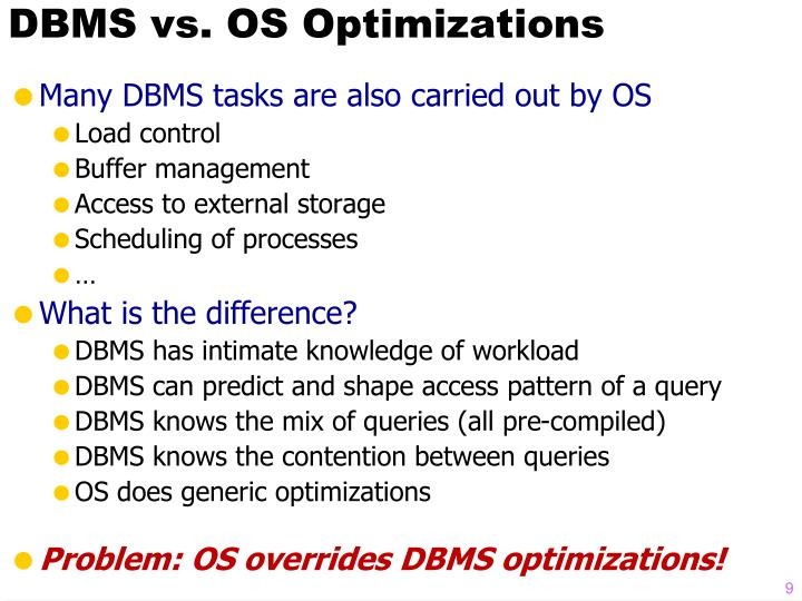 DBMS vs. OS Optimizations