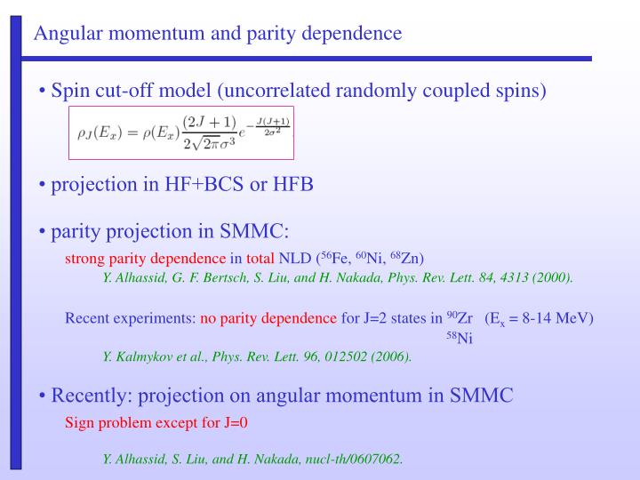 Angular momentum and parity dependence