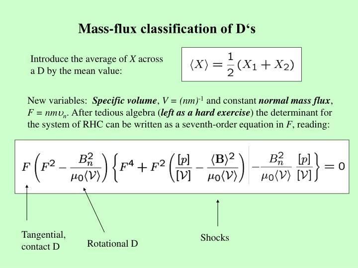 Mass-flux classification of D's